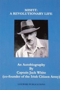 Misfit - A Revolutionary Life, an autobiography by Captain Jack White